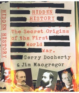 Hidden History: the secret origins of the First World War by Gerry Docherty and Jim Macgregor