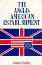 The Anglo-American Establishment by Carroll Quigley