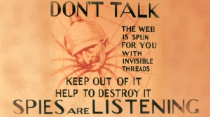 Propaganda poster. Don't talk, the web is spun for you with invisible threads. Keep out of it. Help to destroy it. Spies are listening.