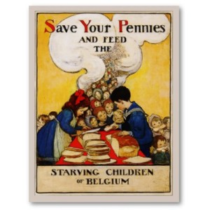Starving Children of Belgium poster - Hoover's propaganda.