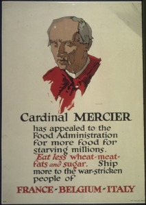 Cardinal Mercier, Catholic prelate and hero of Belgian Catholics for his strong resistance. Hoover played up the plight of 'Catholic' Belgium to boost funds.