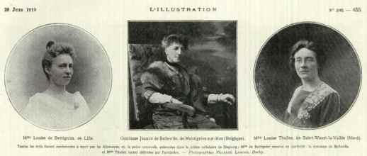 Brave women from the de Croy / Cavell underground movement. Louise Bettignies, Comptess de Belleville and Louise Thuliez. All were condemned to death but imprisoned. Louise Bettignies died in prison, the other two heroines survived.