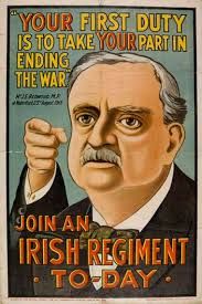 A poster using John Redmond's image to encourage enlistment in Ireland