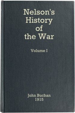 Buchan's record of the war was written as it progressed and published by his friend Thos. Nelson.