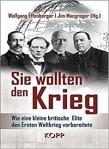 Sie wollten den Krieg edited by Wolfgang Effenberger and Jim Macgregor
